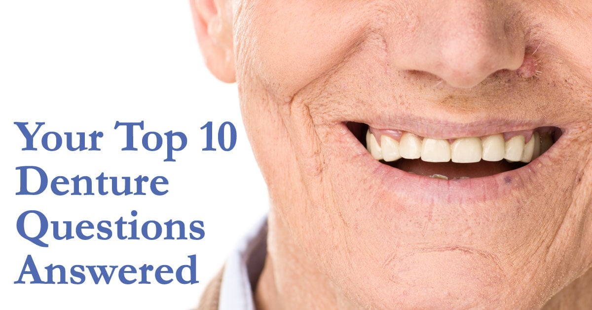 Top 10 Denture Questions Answered